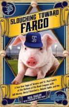 Karlen, Neal Slouching Toward Fargo