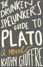 Giuffre, Kathy The Drunken Spelunker`s Guide to Plato