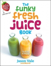 Jason Vale The Funky Fresh Juice Book