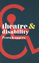 Kuppers, Petra Theatre and Disability