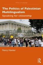 Nancy (University of Oxford, UK) Hawker The Politics of Palestinian Multilingualism