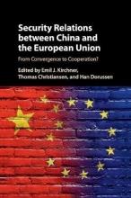 Emil J. (University of Essex) Kirchner,   Thomas (Universiteit Maastricht, Netherlands) Christiansen,   Han (University of Essex) Dorussen Security Relations between China and the European Union