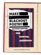 Abrams Noterie Make Blackout Poetry: Activist Edition: Create a Citizen`s Manifesto with Political Documents