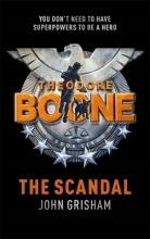 Grisham, John Theodore Boone: The Scandal