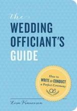 Francesca, Lisa The Wedding Officiant`s Guide