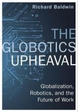 Richard Baldwin The Globotics Upheaval