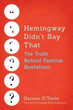 O`Toole, Garson Hemingway Didn`t Say That