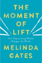 Melinda Gates, The Moment of Lift