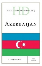 Zaur Gasimov Historical Dictionary of Azerbaijan