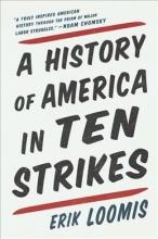 Loomis, Erik A History of America in Ten Strikes