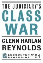 Reynolds, Glenn Harlan The Judiciary`s Class War