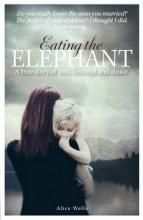 Alice Wells Eating the Elephant