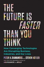 Diamandis, Peter H. Future is Faster than You Think
