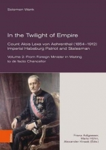 Solomon Wank,   Franz Adlgasser In the Twilight of Empire -- Count Alois Lexa von Aehrenthal (18541912)