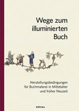 Beier, Christine,   Kubina, Evelyn Theresia Wege zum illuminierten Buch