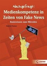 Theisen, Manfred,   Ballhaus, Verena Nachgefragt: Medienkompetenz in Zeiten von Fake News