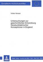 Hansen, Volker Untersuchungen zur geschichtlichen Entwicklung literaturdidaktischer Konzeptionen in England