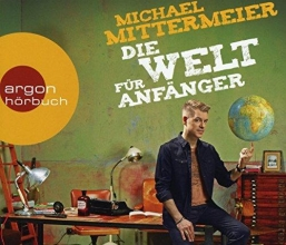 Mittermeier, Michael Die Welt für Anfänger