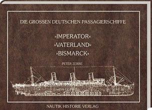 Zerbe, Peter Die grossen deutschen Passagierschiffe. Imperator - Vaterland - Bismarck