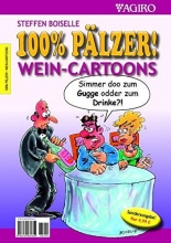 Boiselle, Steffen 100% PÄLZER! WEIN-CARTOONS