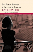 Taylor, Kate Madame Proust y la cocina kosher Madame Proust and the Kosher Kitchen