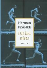 Franke, Herman Voorbij ik en waar gebeurd / 1 Uit het niets