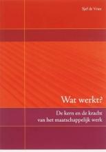 Sjoerd de Vries , Wat werkt?