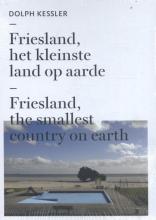 Dolph  Kessler Friesland, het kleinste land op aarde