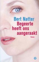 Bert  Natter Begeerte heeft ons aangeraakt
