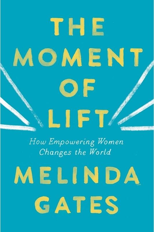 Gates, Melinda,The Moment of Lift