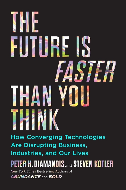 Diamandis, Peter H.,Future is Faster than You Think