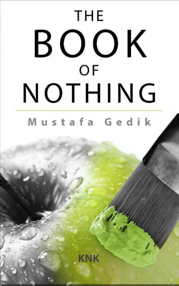 Mustafa Gedik,The Book of Nothing