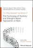 Lindsay G. Oades,   Michael Steger,   Antonelle Delle Fave,   Jonathan Passmore, The Wiley Blackwell Handbook of the Psychology of Positivity and Strengths-Based Approaches at Work