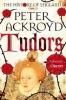 Ackroyd, Peter, Tudors
