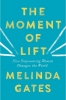 <b>Gates Melinda</b>,Moment of Lift