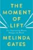 <b>Gates Melinda</b>,Moment of Lift