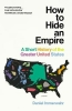 Immerwahr Daniel, How to Hide an Empire