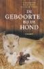 <b>C. Naaktgeboren, G.C. van der Weijden, M.A.M. Taverne</b>,De geboorte bij de hond en zijn wilde verwanten