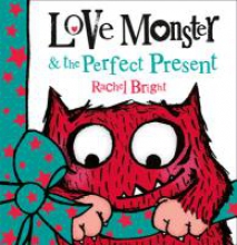 Bright, Rachel Love Monster and the Perfect Present