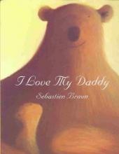 Braun, Sebastien I Love My Daddy