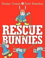 Cronin, Doreen Rescue Bunnies