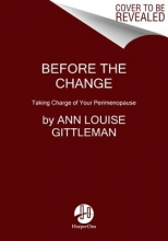 Ann Louise Gittleman Before the Change