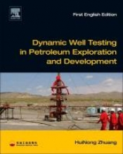 Zhuang, HuiNong Dynamic Well Testing in Petroleum Exploration and Development