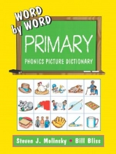 Steven J. Molinsky,   Bill Bliss Word by Word Primary Phonics Picture Dictionary, Paperback