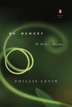 Levin, Phillis Mr. Memory & Other Poems