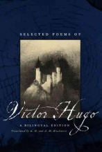 Hugo, Victor Selected Poems of Victor Hugo - A Bilingual Edition