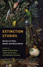 Matthew Chrulew,   Deborah Bird Rose,   Thom van Dooren Extinction Studies