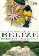 Bridgewater, Samuel A Natural History of Belize