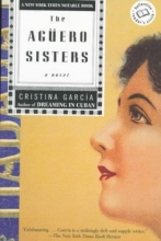 Garcia, Cristina The Aguero Sisters