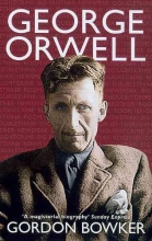 Bowker, Gordon George Orwell